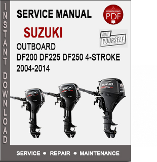 Suzuki Outboard DF200 DF225 DF250 4-Stroke 2004-2014